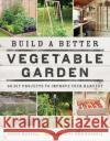 Build a Better Vegetable Garden: 30 DIY Projects to Improve Your Harvest Joyce Russell Ben Russell 9780711238428 Frances Lincoln