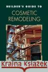 Builders Guide to Cosmetic Remodeling
