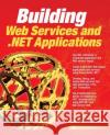 Building .Net Applications & Web Services Lonnie Wall Andrew Lader 9780072130478 McGraw-Hill Companies