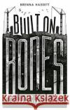 Built on Bones: 15,000 Years of Urban Life and Death Brenna Hassett 9781472922939 Bloomsbury SIGMA