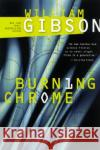 Burning Chrome William Gibson 9780060539825 Eos
