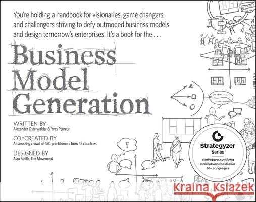 Business Model Generation: A Handbook for Visionaries, Game Changers, and Challengers Alexander Osterwalder Ives Peigner 9780470876411 John Wiley & Sons - książka