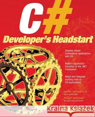 C# Developer's Headstart Mark Michaelis Philip Spokas 9780072191165 McGraw-Hill Companies - książka