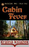 Cabin Fever Joe Bob Newman 9781491242629 Createspace