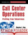 Call Center Operations: Profiting from Teleservices Charles E. Day 9780070164307 McGraw-Hill Professional Publishing