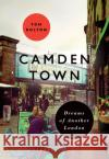 Camden Town: Dreams of Another London Tom Bolton 9780712356947 British Library