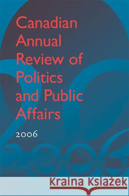 Canadian Annual Review of Politics and Public Affairs 2006 David Mutimer 9781442645691 University of Toronto Press - książka