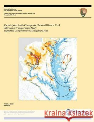 Captain John Smith Chesapeake National Historic Trail: Alternative Transportation Study/Support to Comprehensive Management Plan U. S. Department Nationa 9781493765591 Createspace - książka