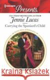 Carrying the Spaniard's Child Jennie Lucas 9780373213627 Harlequin Presents Large Print