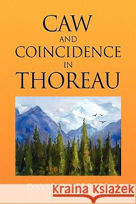 Caw and Coincidence in Thoreau David M. Teeter 9781436351089 Xlibris Corporation - książka