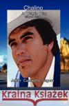 Chalino: A Chronicle Play of Fulgor and Death Julian Camach 9781888205121 Floricanto Press