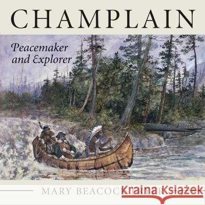 Champlain: Peacemaker and Explorer Mary Beacoc 9781554889402 Dundurn Group - książka