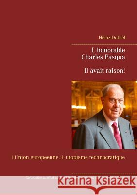 Charles Pasqua - Il Avait Raison! Heinz Duthel 9783743127814 Books on Demand - książka