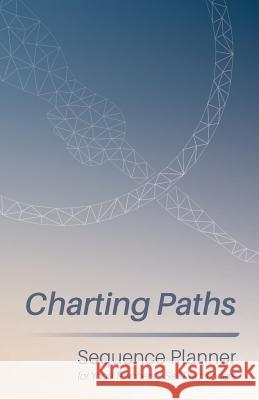 Charting Paths: Sequence Planner for Yoga Teachers + Self-Practitioners Michael Bridge-Dickson 9781775105435 Sensasana - książka
