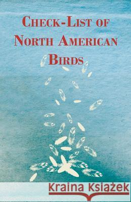 Check-List of North American Birds Anon 9781445556390 Addison Press - książka