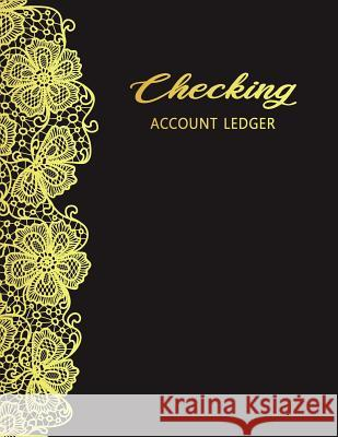 Checking Account Ledger: Spending Tracker, Personal checking, Check Book Log, Check and Debit Card Register, Checking Account Transaction, Paym Brookes Logsbook 9781074086145 Independently Published - książka