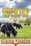 Chewing the Daily Cud, Volume 1: 90 Daily Ruminations on the Word of God