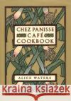Chez Panisse Cafe Cookbook Alice Waters David Lance Goines 9780060175832 HarperCollins Publishers