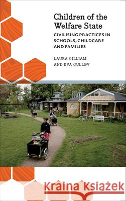 Children of the Welfare State Civilising Practices in Schools, Childcare and Families Gilliam, Laura|||Gullov, Eva 9780745336046 Anthropology, Culture and Society - książka