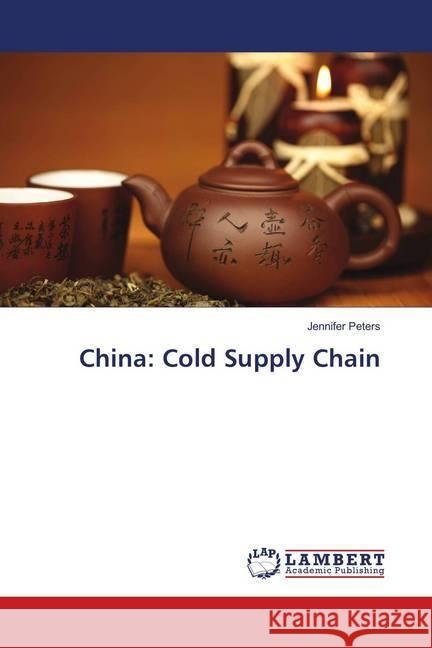 China: Cold Supply Chain Peters, Jennifer 9783659628658 LAP Lambert Academic Publishing - książka