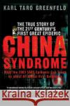 China Syndrome: The True Story of the 21st Century's First Great Epidemic Karl Taro Greenfeld 9780060587239 Harper Perennial