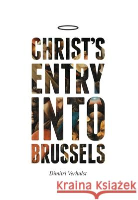 Christas Entry Into Brussels Dimitri Verhulst 9781846274671 Portobello Books Ltd - książka