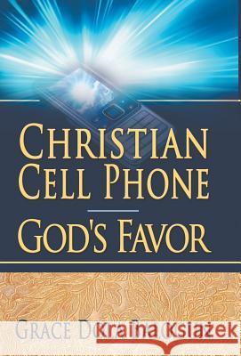 Christian Cell Phone God's Favor Grace Dola Balogun 9781939415004 Grace Religious Books Publishing & Distributo - książka