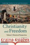 Christianity and Freedom: Volume 1, Historical Perspectives Timothy Samuel Shah Allen D. Hertzke 9781107561830 Cambridge University Press