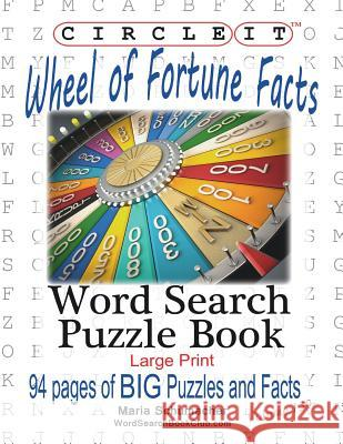 Circle It, Wheel of Fortune Facts, Word Search, Puzzle Book Lowry Global Media LLC                   Maria Schumacher 9781945512865 Lowry Global Media LLC - książka