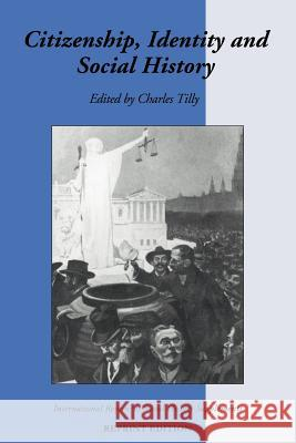 Citizenship, Identity, and Social History Charles Tilly 9780521558143 Cambridge University Press - książka
