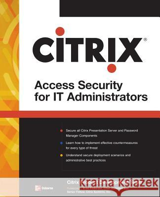 Citrix(r) Access Suite Security for It Administrators Citrix Product Development Team 9780071485432 McGraw-Hill/Osborne Media - książka