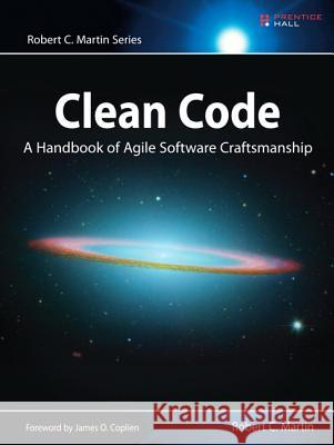 Clean Code : A Handbook of Agile Software Craftsmanship Martin Robert 9780132350884 Prentice Hall PTR - książka
