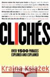 Cliches: Over 1500 Phrases Explored and Explained