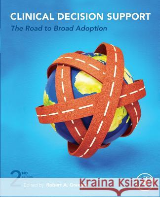 Clinical Decision Support: The Road Ahead Robert A. Greenes 9780128100240 Academic Press - ksi��ka