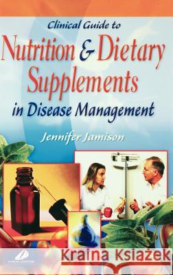 Clinical Guide to Nutrition and Dietary Supplements in Disease Management Jennifer R. Jamison Jamison 9780443071935 Churchill Livingstone - książka