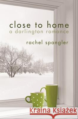 Close to Home Rachel Spangler 9781612940816 Bywater Books - książka
