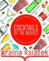 Cocktails of the Movies: An Illustrated Guide to Cinematic Mixology    9783791383484 Prestel