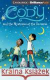 Cody and the Mysteries of the Universe - audiobook Tricia Springstubb Natalie Ross 9781536628159 Candlewick on Brilliance Audio