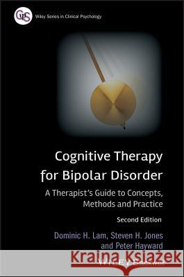 Cognitive Therapy for Bipolar Disorder : A Therapist's Guide to Concepts, Methods and Practice Dr. Dominic H. Lam Dr. Steven H. Jones Dr. Peter Hayward 9780470779415  - książka