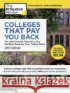 Colleges That Pay You Back, 2017 Edition: The 200 Schools That Give You the Best Bang for Your Tuition Buck Princeton Review 9780451487490 Princeton Review