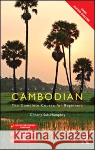 Colloquial Cambodian: The Complete Course for Beginners (New Edition) Chhany Sak-Humphry 9780415524070 Routledge - książka