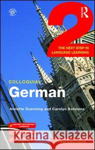 Colloquial German 2: The Next Step in Language Learning Duensing Annette Batstone Carolyn 9781138958326 Taylor & Francis - książka