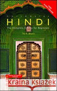 Colloquial Hindi: The Complete Course for Beginners Bhatia Tej K. 9781138949720 Routledge - książka