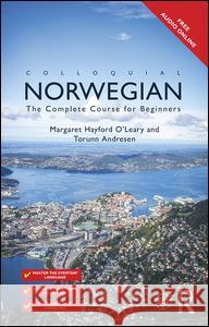 Colloquial Norwegian : The Complete Course for Beginners Hayford OLeary Margaret Andresen Torunn 9780415470377 Routledge - książka
