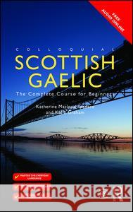Colloquial Scottish Gaelic: The Complete Course for Beginners Graham Katie Spadaro Katherine M. 9781138950146 Routledge - książka