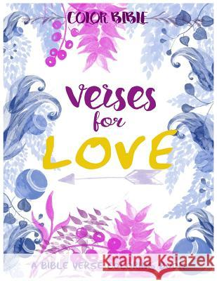 Color Bible: Verse for Love: A Bible Verse Coloring Book V. Art Inspirational Colorin 9781545206744 Createspace Independent Publishing Platform - książka
