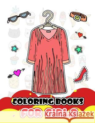 Coloring Books for Girls: Fashion Clothing and Accessories for Girls to Color V. Art 9781983231421 Independently Published - książka