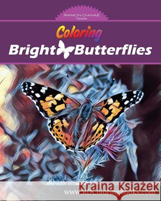 Coloring Bright Butterflies: Adult Coloring Book Christopher R. Anderson 9781540662460 Createspace Independent Publishing Platform - książka