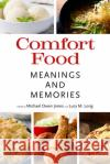 Comfort Food: Meaning and Memories Michael Owen Jones Lucy M. Long 9781496810854 University Press of Mississippi