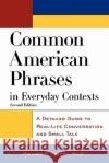 Common American Phrases in Everyday Contexts: A Detailed Guide to Real-Life Conversation and Small Talk